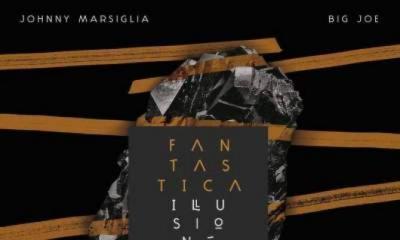 Fuori il 18 Marzo l' album Fantastica Illusione di Johnny Marsiglia e Big Joe, qui tutte le info