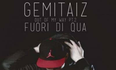 Gemitaiz Fuori di Qua (Out of my way pt.2) Ecco il Primo Singolo