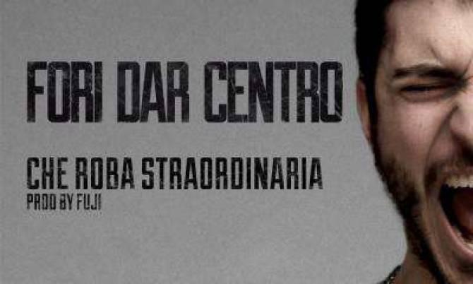 """Che Roba Straordinaria"""" Fori Dar Centro, aspettando """"Senza"""