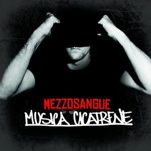 Musica Cicatrene - Mezzosangue