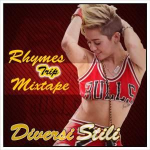 Rhymes Trip Mixtape - Diversi Stili (Andy-H, Hydran, Naycols)